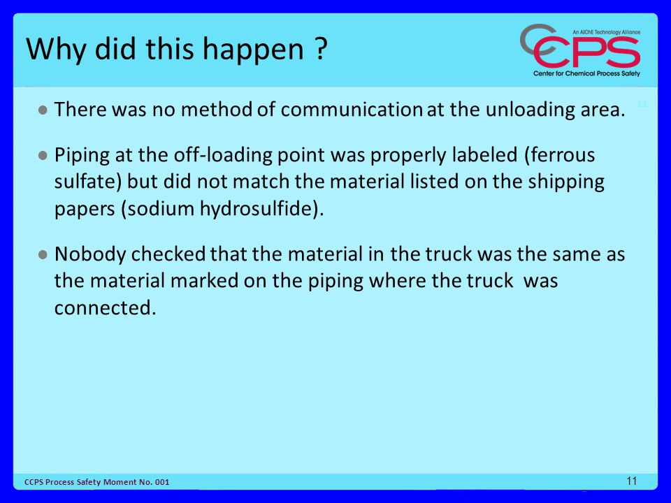11 CCPS Process Safety Moment No. 001 11 Why did this happen .