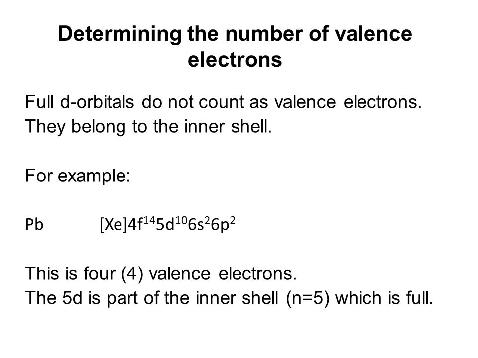 Determining the number of valence electrons Full d-orbitals do not count as valence electrons.