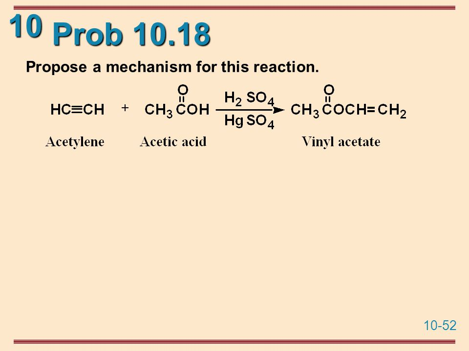 10-52 10 Prob 10.18 Propose a mechanism for this reaction.