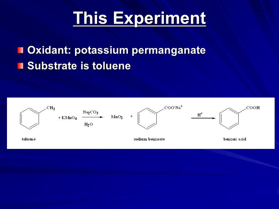 This Experiment Oxidant: potassium permanganate Substrate is toluene
