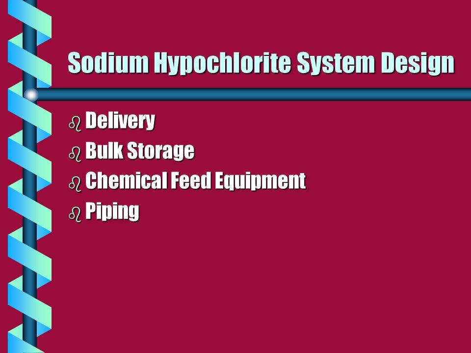 Sodium Hypochlorite System Design b Delivery b Bulk Storage b Chemical Feed Equipment b Piping