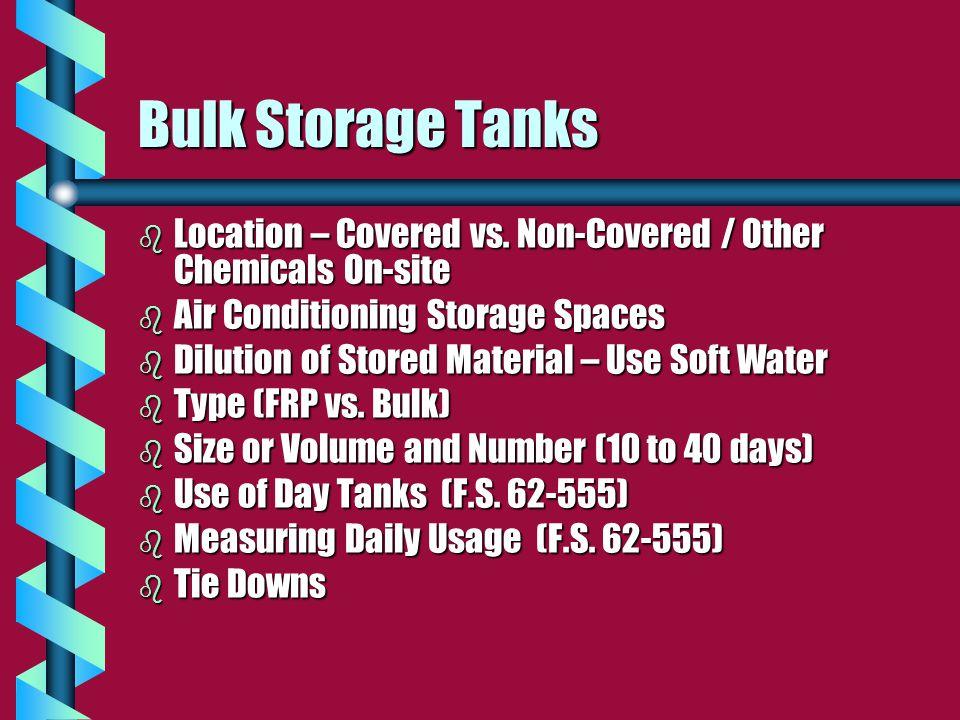 Bulk Storage Tanks b Location – Covered vs.