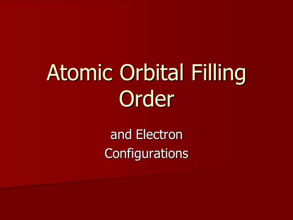 Atomic Orbital Filling Order and Electron Configurations