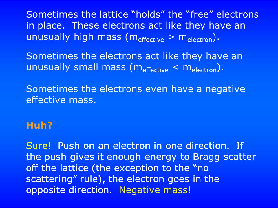 Sometimes the lattice holds the free electrons in place.