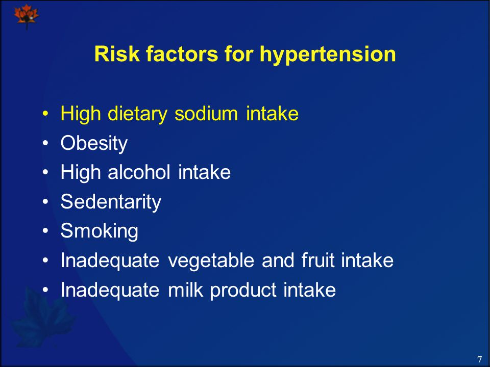7 Risk factors for hypertension High dietary sodium intake Obesity High alcohol intake Sedentarity Smoking Inadequate vegetable and fruit intake Inadequate milk product intake