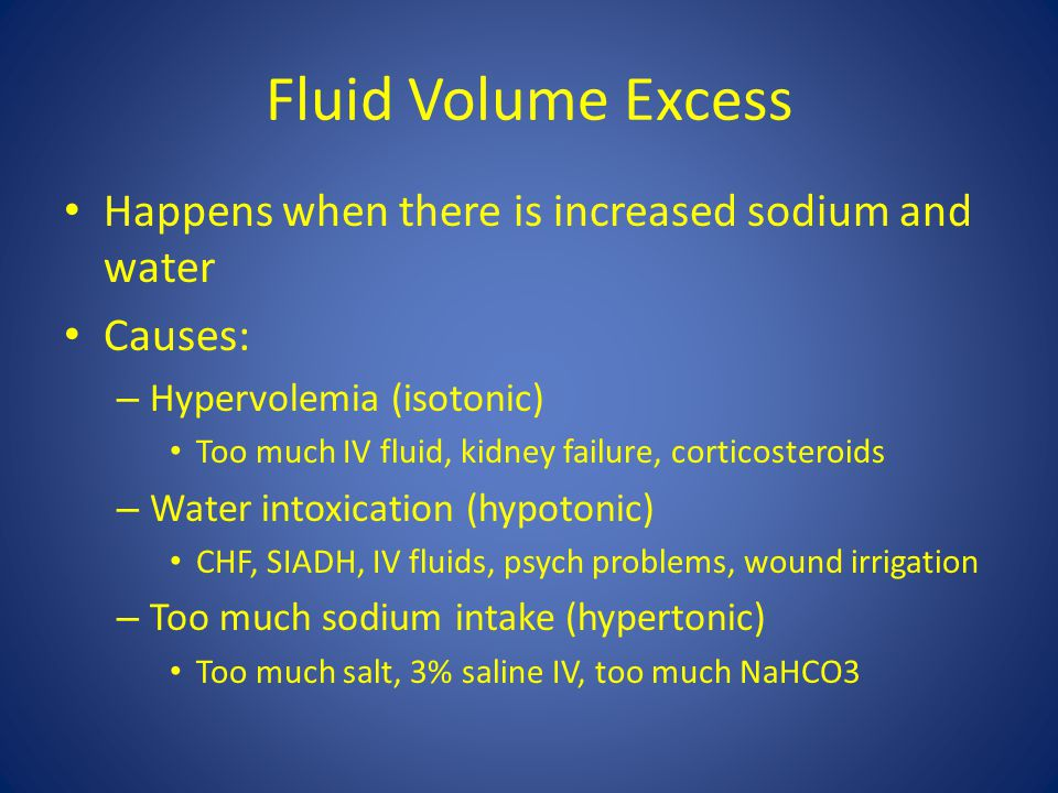 Fluid Volume Excess Rapid weight gain Edema High BP, bounding pulses May have  urine output JVD, crackles, dyspnea Decreased LOC Low Hct, low BUN, high Na, low osmo Diuretics Fluid restriction (no IV fluids) Sodium restriction Daily weights, strict I/Os  What can you do.