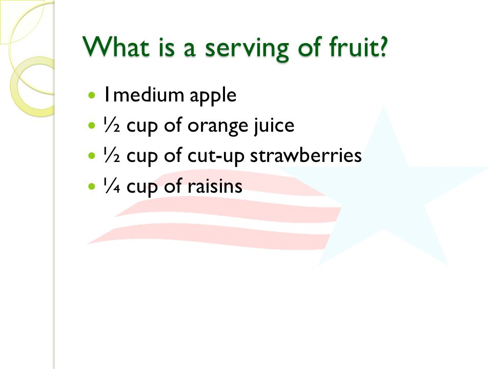 What is a serving of fruit.