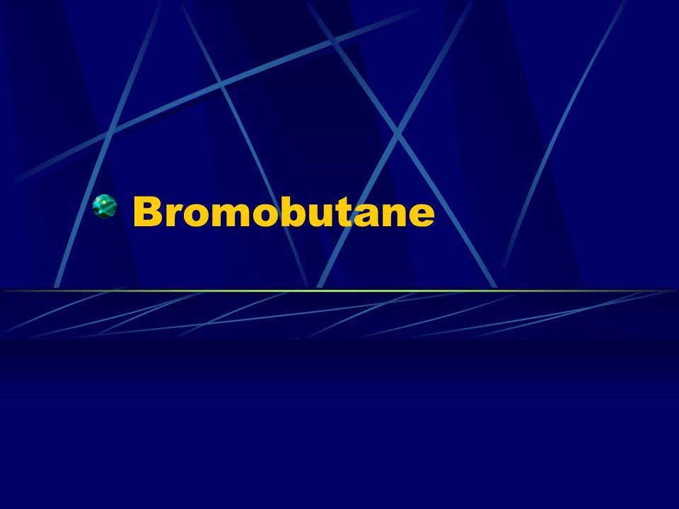 Bromobutane