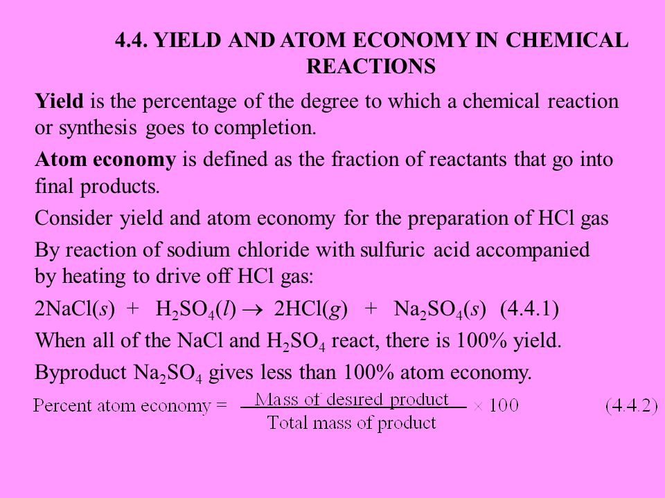 Yield is the percentage of the degree to which a chemical reaction or synthesis goes to completion. Atom economy is defined as the fraction of reactan