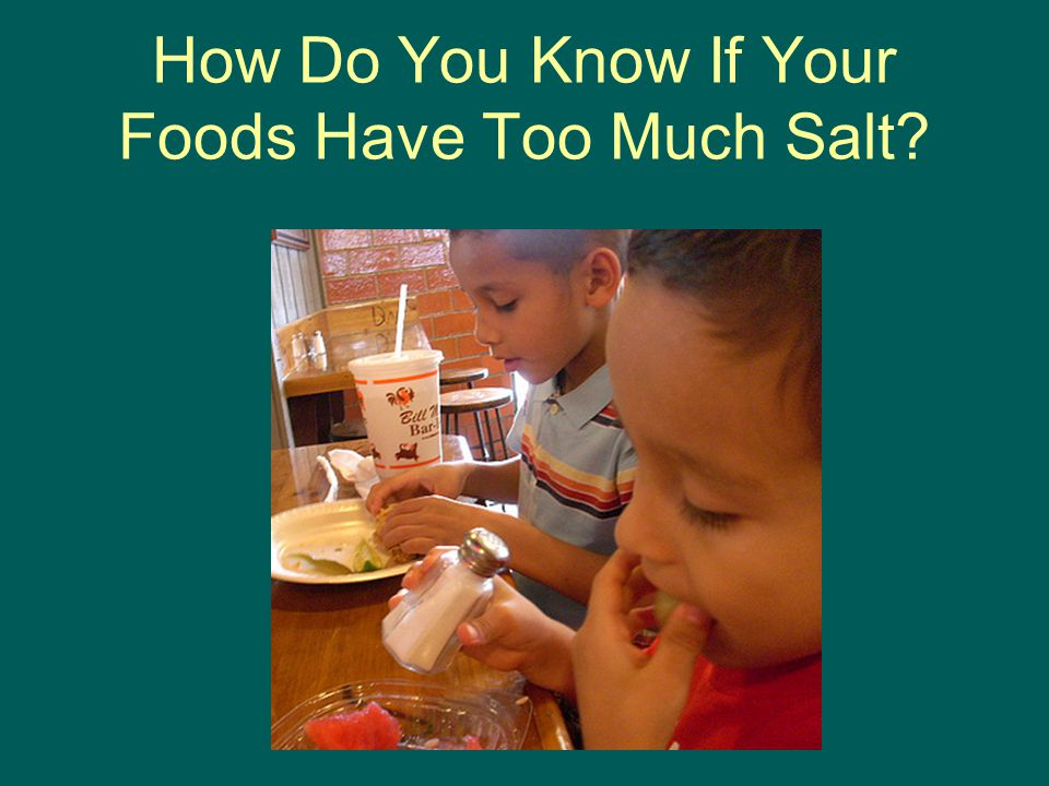 How Do You Know If Your Foods Have Too Much Salt