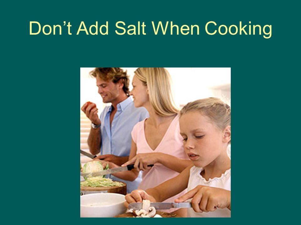 Don't Add Salt When Cooking