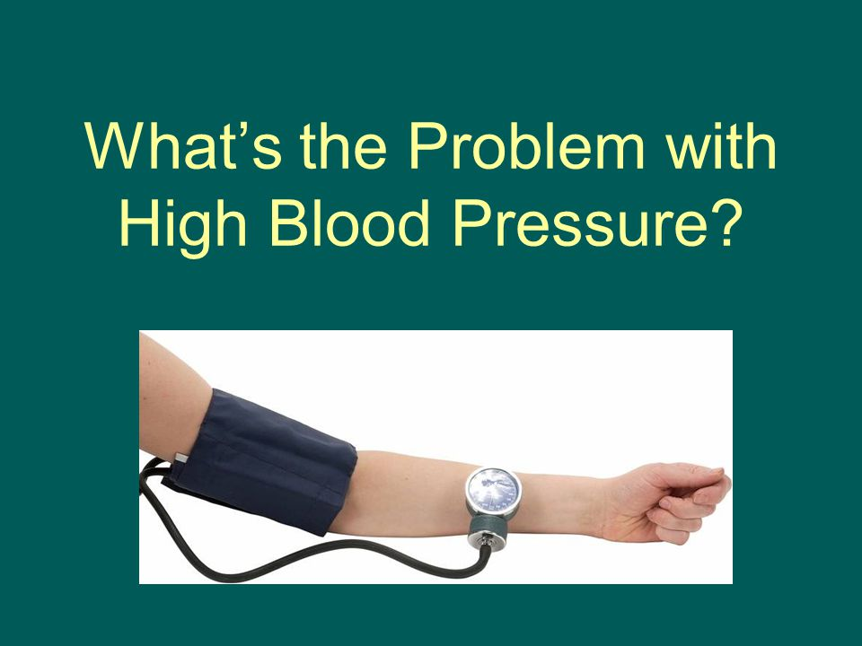 What's the Problem with High Blood Pressure