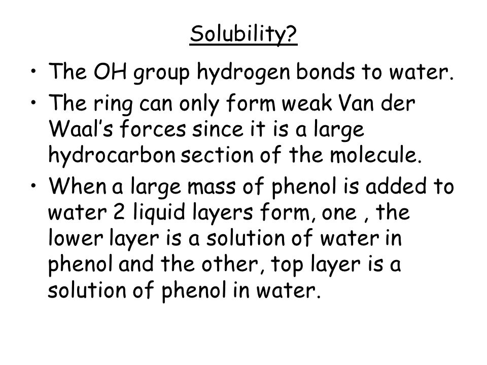 Solubility? The OH group hydrogen bonds to water. The ring can only form weak Van der Waal's forces since it is a large hydrocarbon section of the mol