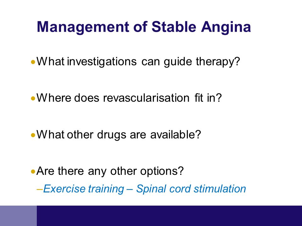 Management of Stable Angina  What investigations can guide therapy.