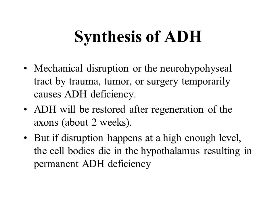 Mechanical disruption or the neurohypohyseal tract by trauma, tumor, or surgery temporarily causes ADH deficiency.