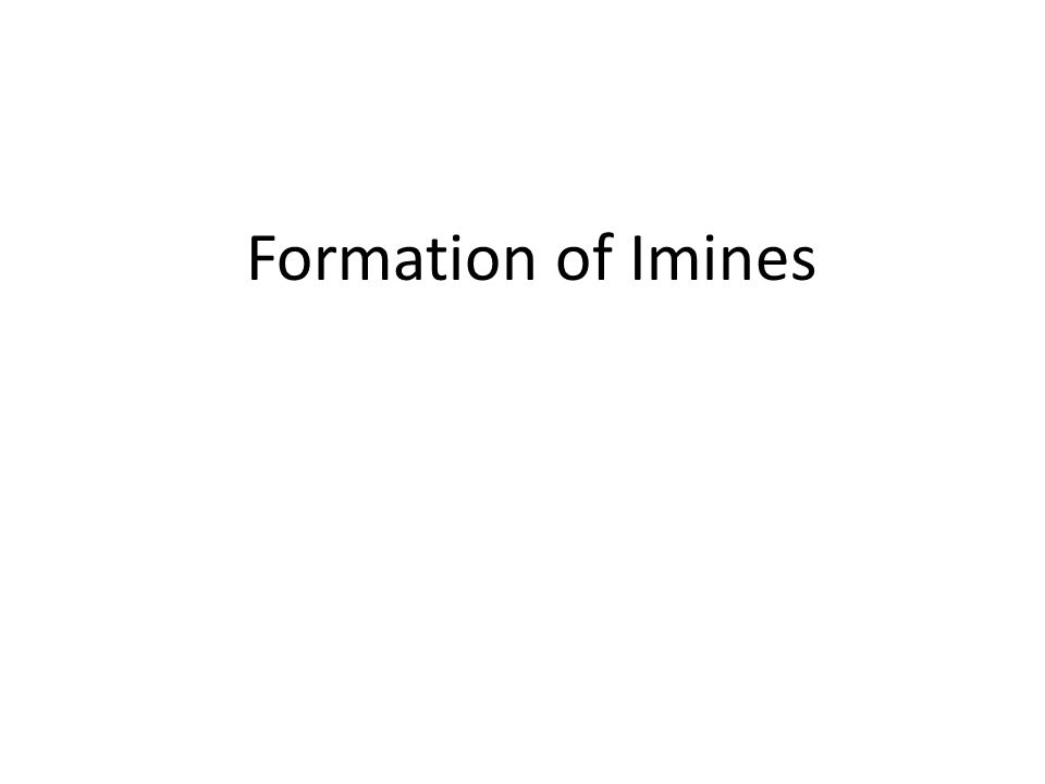 Formation of Imines