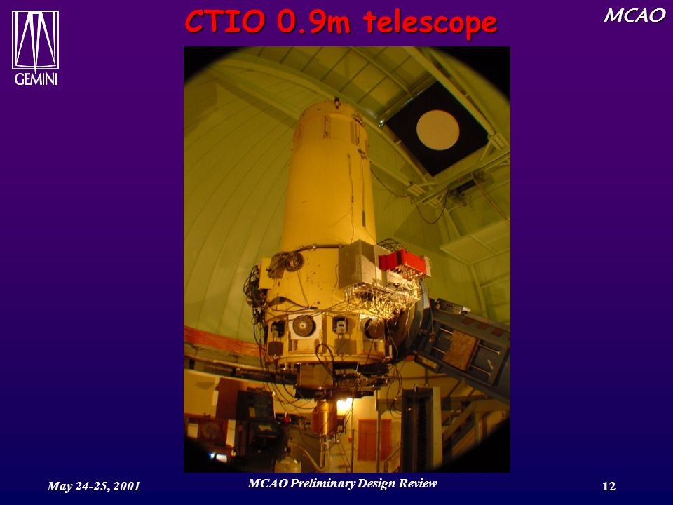 MCAO May 24-25, 2001 MCAO Preliminary Design Review 12 CTIO 0.9m telescope