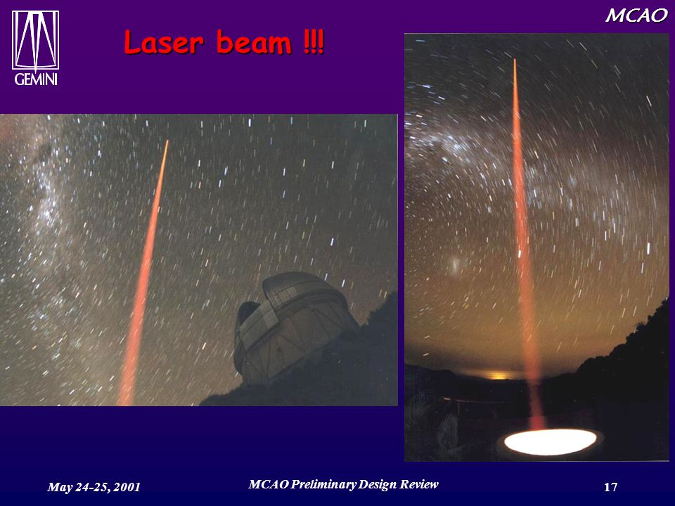 MCAO May 24-25, 2001 MCAO Preliminary Design Review 17 Laser beam !!!