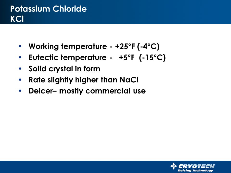 Calcium Magnesium Acetate (CMA) Working temperature - + 20°F (-7°C) Eutectic temperature - -18°F (-28°C) Pelleted - Liquid to a 25% - 30% sol Rate of liquid application – anti-icing-15-25 GAL/LM –Deice – 25-60 GAL/LM (.5-1 gallon/1000 Ft²) Rate dry – 200-400# LANE MILE (10-25#/1000 FT²) Deice – Anti-ice – Pre wet sensitive areas Agitation of liquid prior to loading Contains no chlorides Safest deicer for new concrete