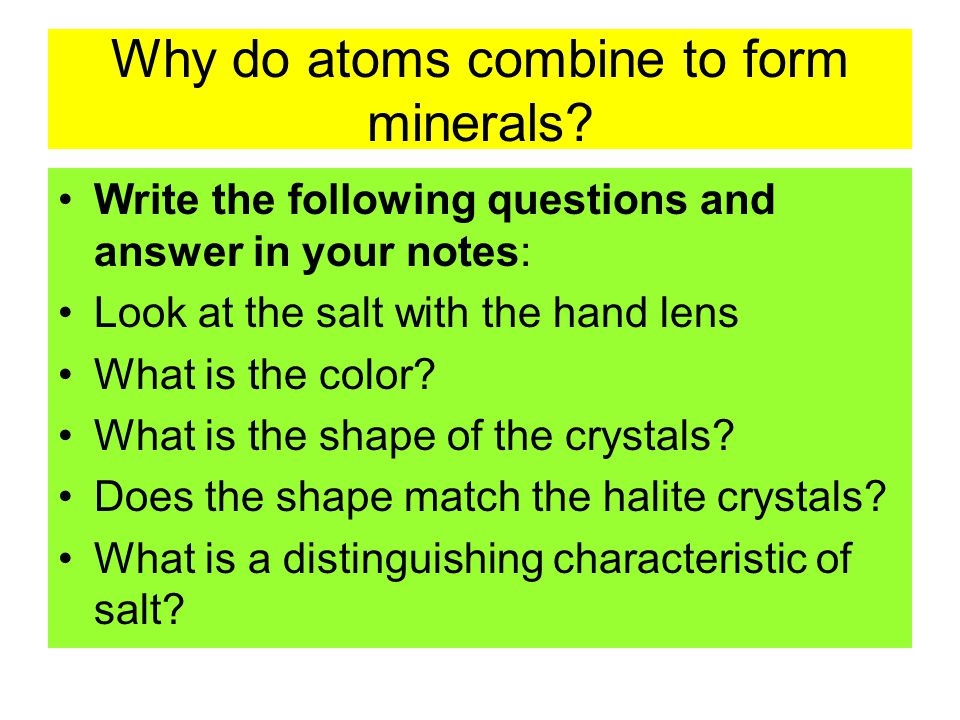 Why do atoms combine to form minerals.