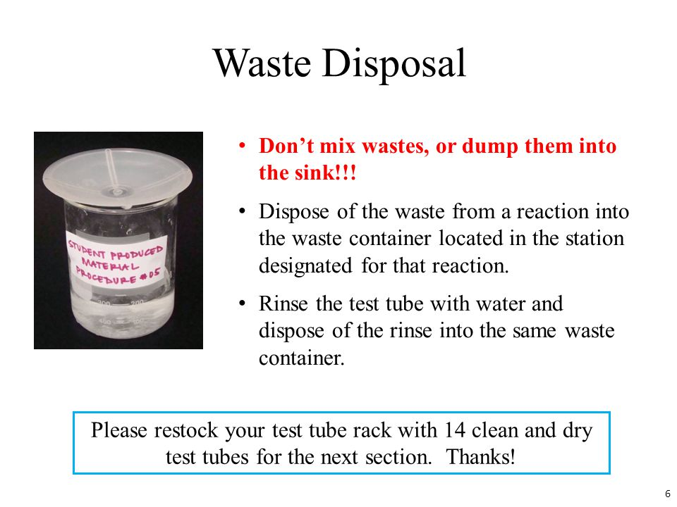 Waste Disposal Don't mix wastes, or dump them into the sink!!.