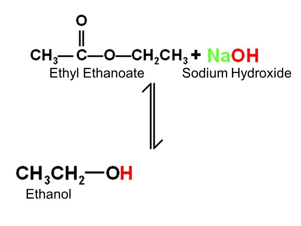 Sodium Hydroxide Ethanol Ethyl Ethanoate
