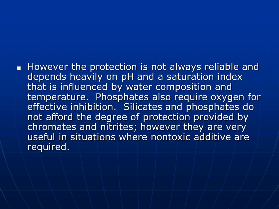 However the protection is not always reliable and depends heavily on pH and a saturation index that is influenced by water composition and temperature