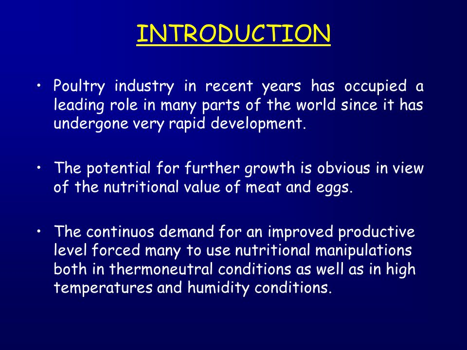 INTRODUCTION Poultry industry in recent years has occupied a leading role in many parts of the world since it has undergone very rapid development. Th