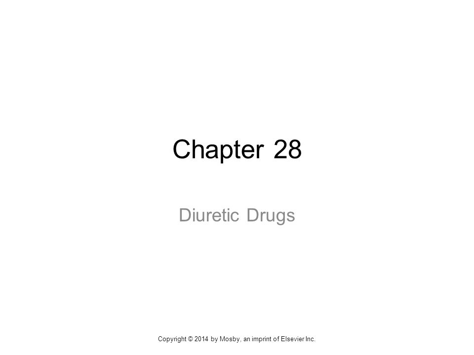  Drugs that accelerate the rate of urine formation  Result in the removal of sodium and water  Used in the treatment of hypertension, heart failure, and renal failure Diuretic Drugs 2Copyright © 2014 by Mosby, an imprint of Elsevier Inc.