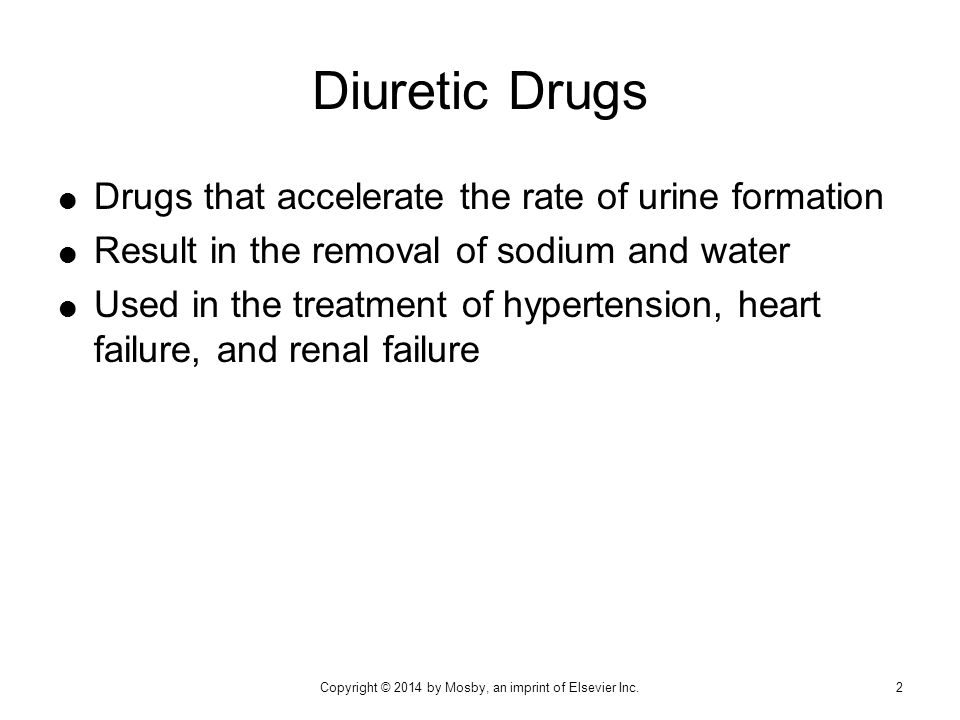  Drugs that accelerate the rate of urine formation  Result in the removal of sodium and water  Used in the treatment of hypertension, heart failure