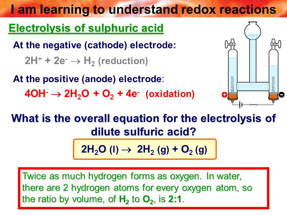Electrolysis of sulphuric acid What is the overall equation for the electrolysis of dilute sulfuric acid? At the negative (cathode) electrode: 2H + +