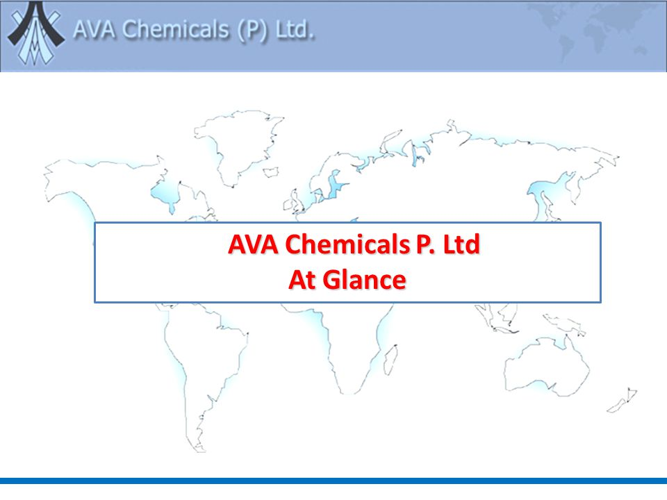 AVA Chemicals P. Ltd AVA Chemicals P. Ltd At Glance
