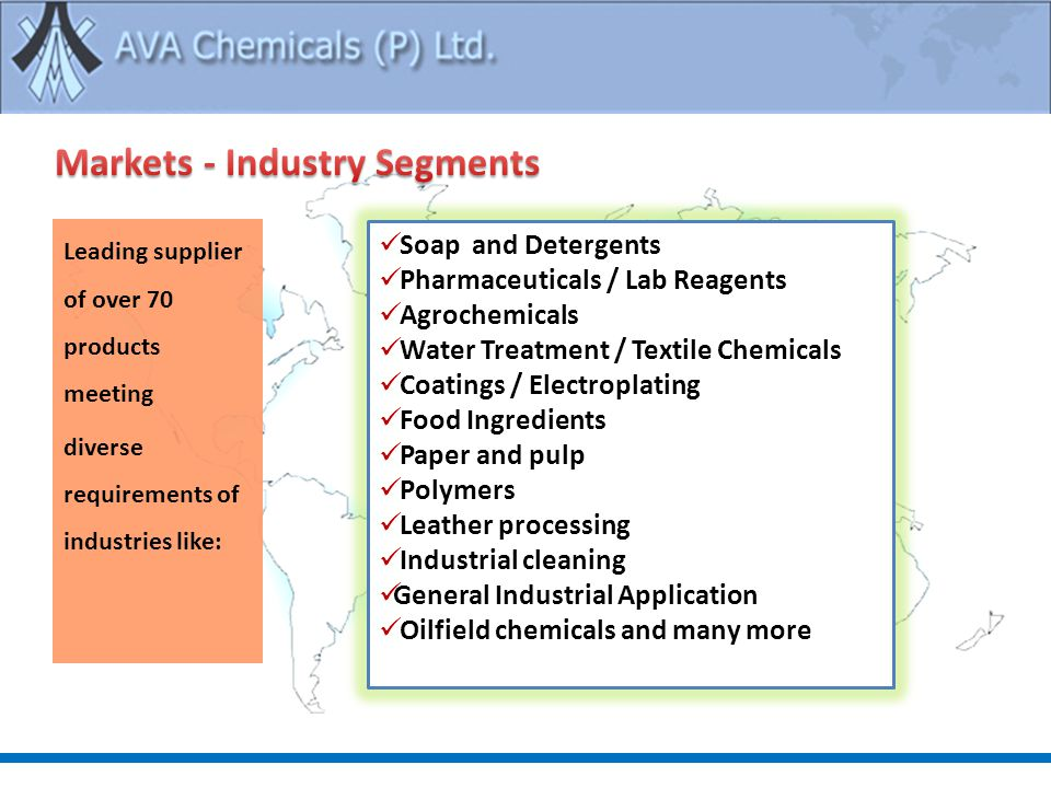 Leading supplier of over 70 products meeting diverse requirements of industries like: Soap and Detergents Pharmaceuticals / Lab Reagents Agrochemicals Water Treatment / Textile Chemicals Coatings / Electroplating Food Ingredients Paper and pulp Polymers Leather processing Industrial cleaning General Industrial Application Oilfield chemicals and many more