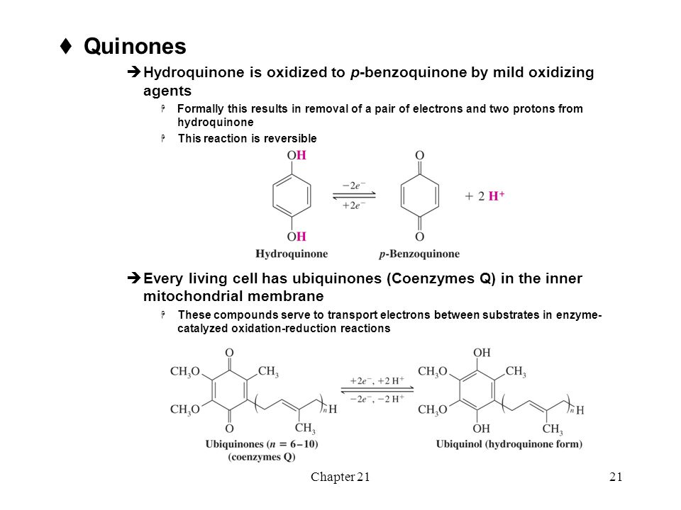 Chapter 2121  Quinones  Hydroquinone is oxidized to p-benzoquinone by mild oxidizing agents  Formally this results in removal of a pair of electron