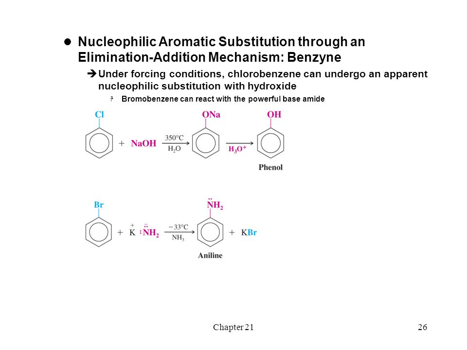 Chapter 2126 Nucleophilic Aromatic Substitution through an Elimination-Addition Mechanism: Benzyne  Under forcing conditions, chlorobenzene can under
