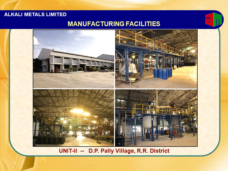ALKALI METALS LIMITED MANUFACTURING FACILITIES UNIT-II -- D.P. Pally Village, R.R. District
