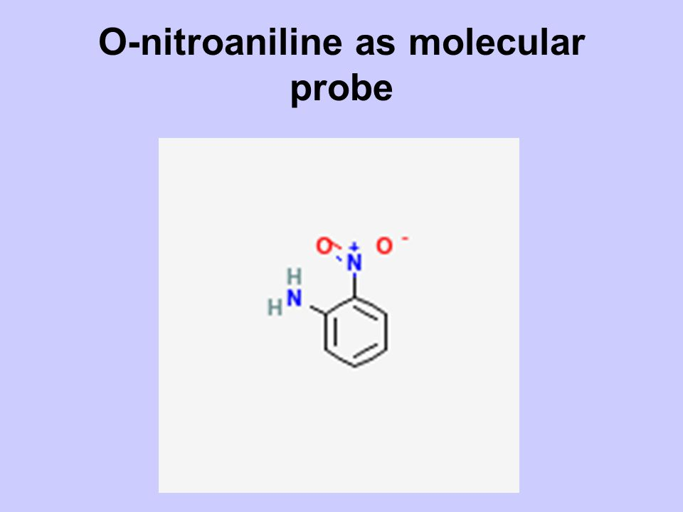 O-nitroaniline as molecular probe