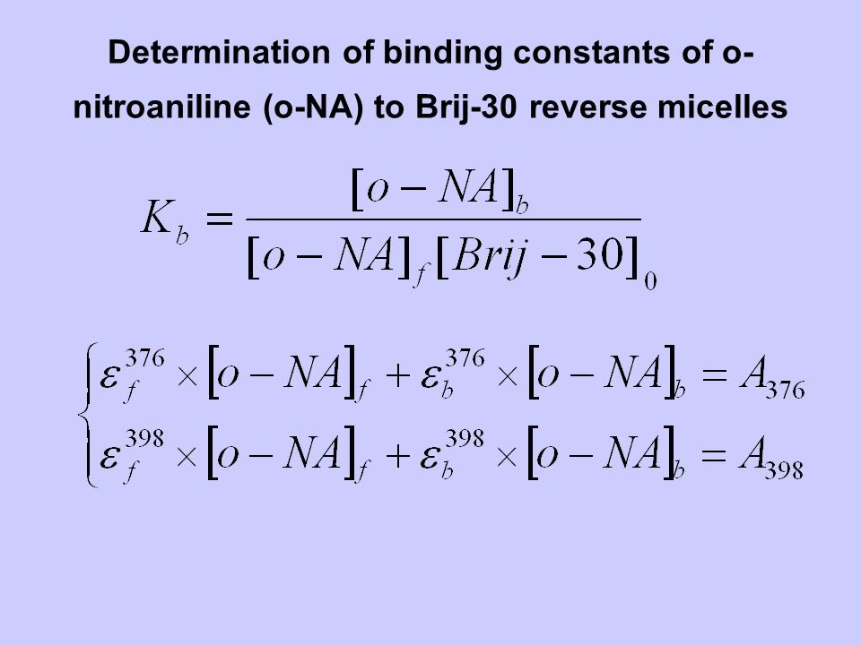 Determination of binding constants of o- nitroaniline (o-NA) to Brij-30 reverse micelles
