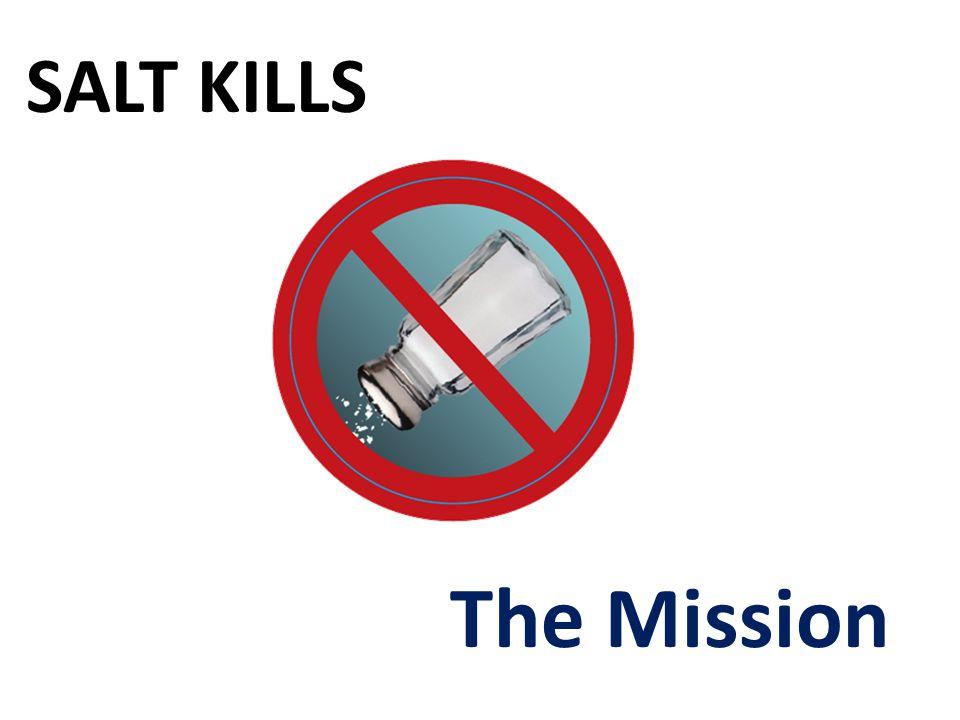 SALT KILLS The Mission