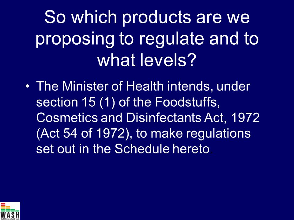 So which products are we proposing to regulate and to what levels.