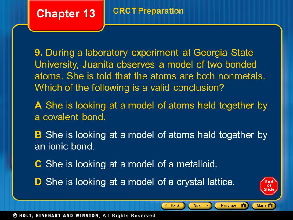 < BackNext >PreviewMain Chapter 13 CRCT Preparation 9.During a laboratory experiment at Georgia State University, Juanita observes a model of two bonded atoms.