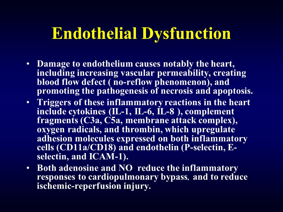 Endothelial Dysfunction Damage to endothelium causes notably the heart, including increasing vascular permeability, creating blood flow defect ( no-reflow phenomenon), and promoting the pathogenesis of necrosis and apoptosis.