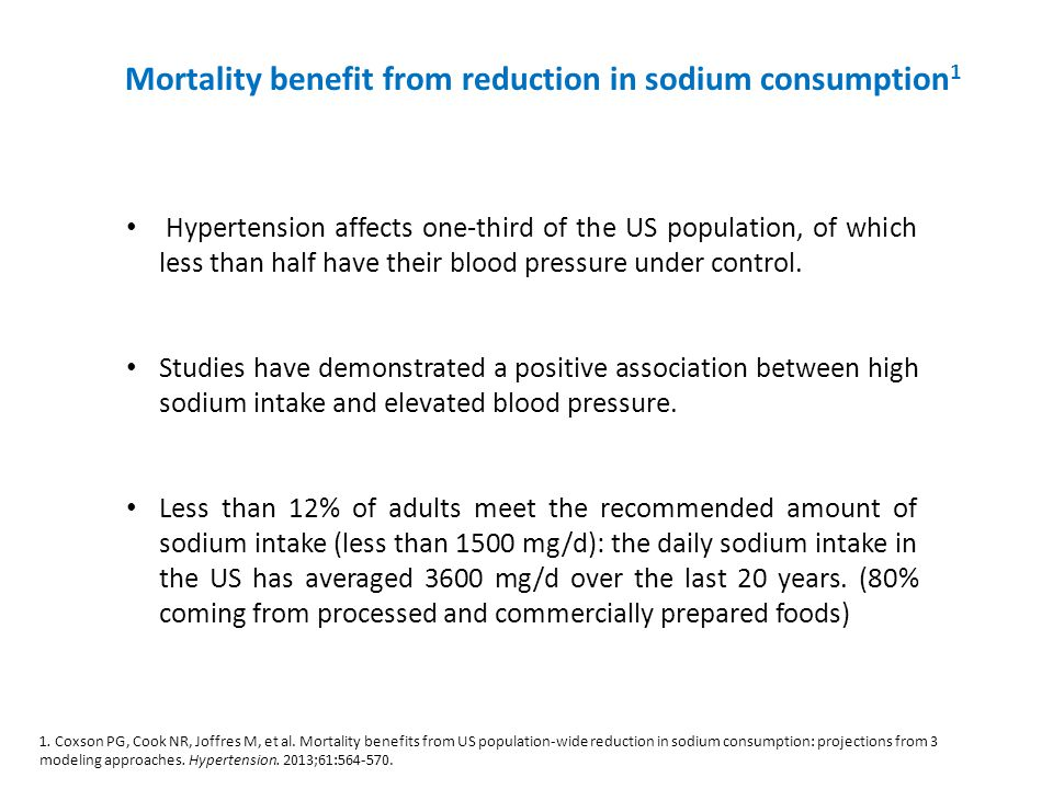 Mortality benefit from reduction in sodium consumption 1 Hypertension affects one-third of the US population, of which less than half have their blood