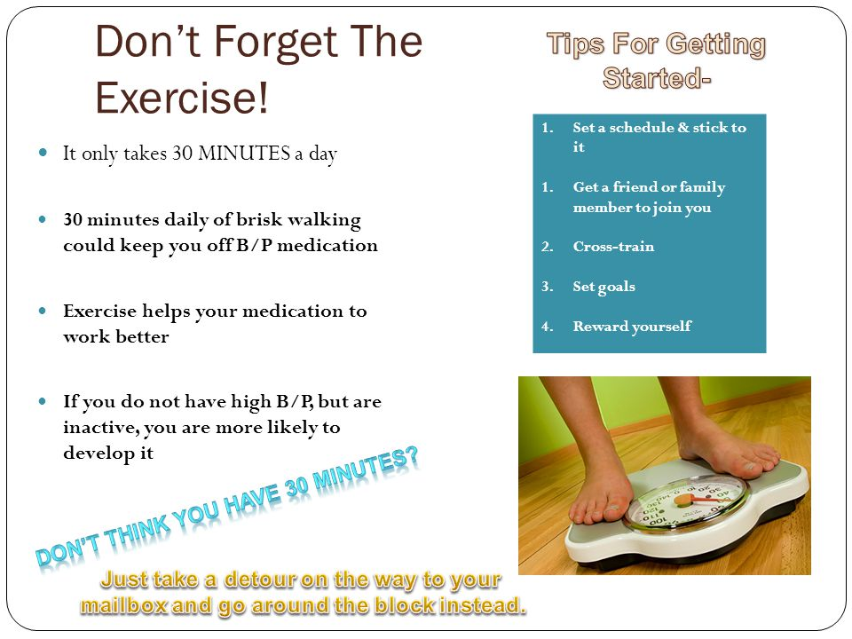 Don't Forget The Exercise.