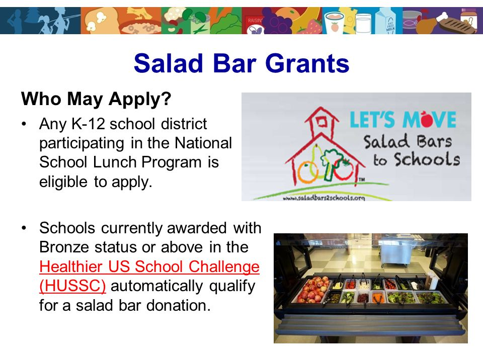Salad Bar Grants Who May Apply.