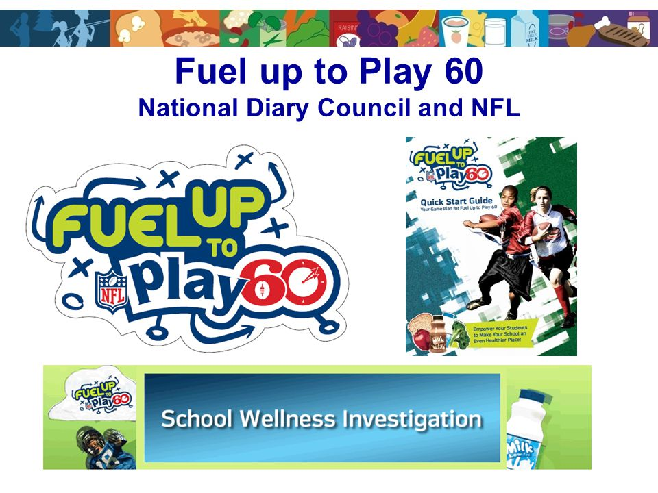 Fuel up to Play 60 National Diary Council and NFL