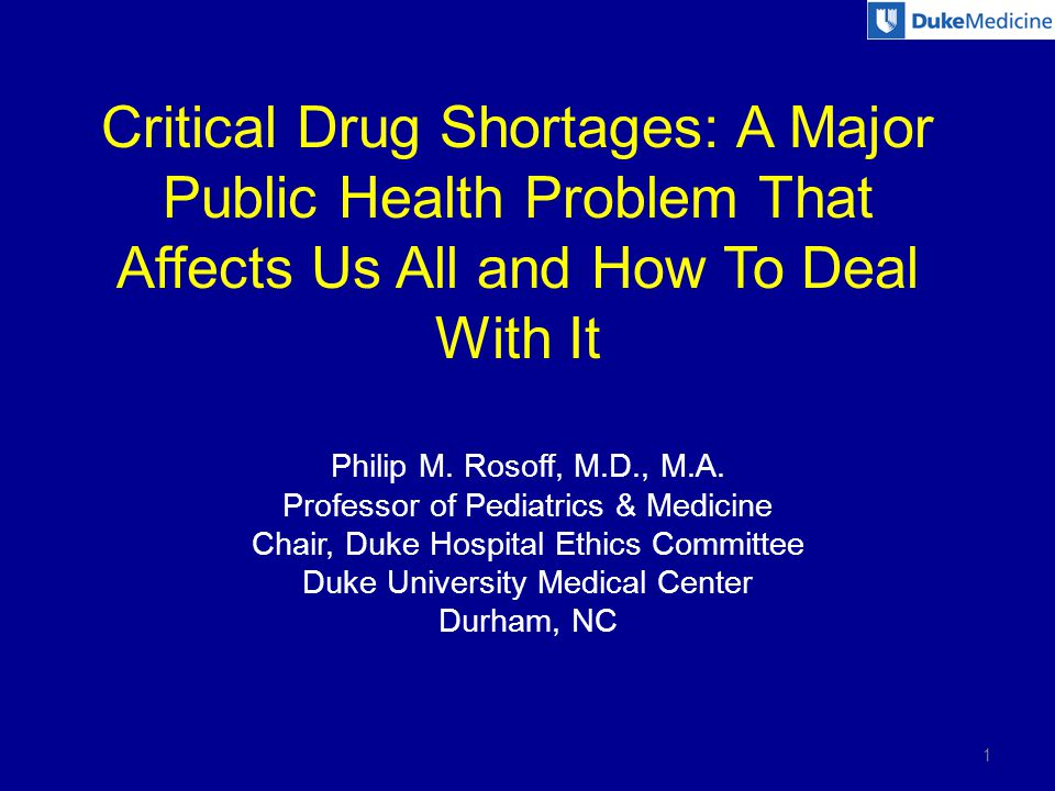 Critical Drug Shortages In the US (and Western Europe) we have been increasingly afflicted with unexpected and prolonged shortages of important drugs.