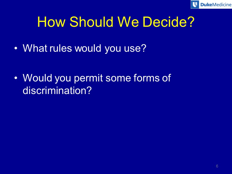 How Should We Decide What rules would you use Would you permit some forms of discrimination 6