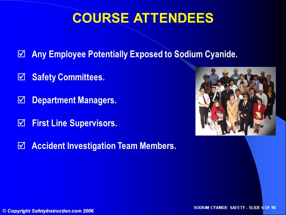 SODIUM CYANIDE SAFETY - SLIDE 7 OF 98 © Copyright SafetyInstruction.com 2006 REGULATORY STANDARD THE GENERAL DUTY CLAUSE FEDERAL - 29 CFR 1903.1 EMPLOYERS MUST: Furnish a place of employment free of recognized hazards that are causing or are likely to cause death or serious physical harm to employees.
