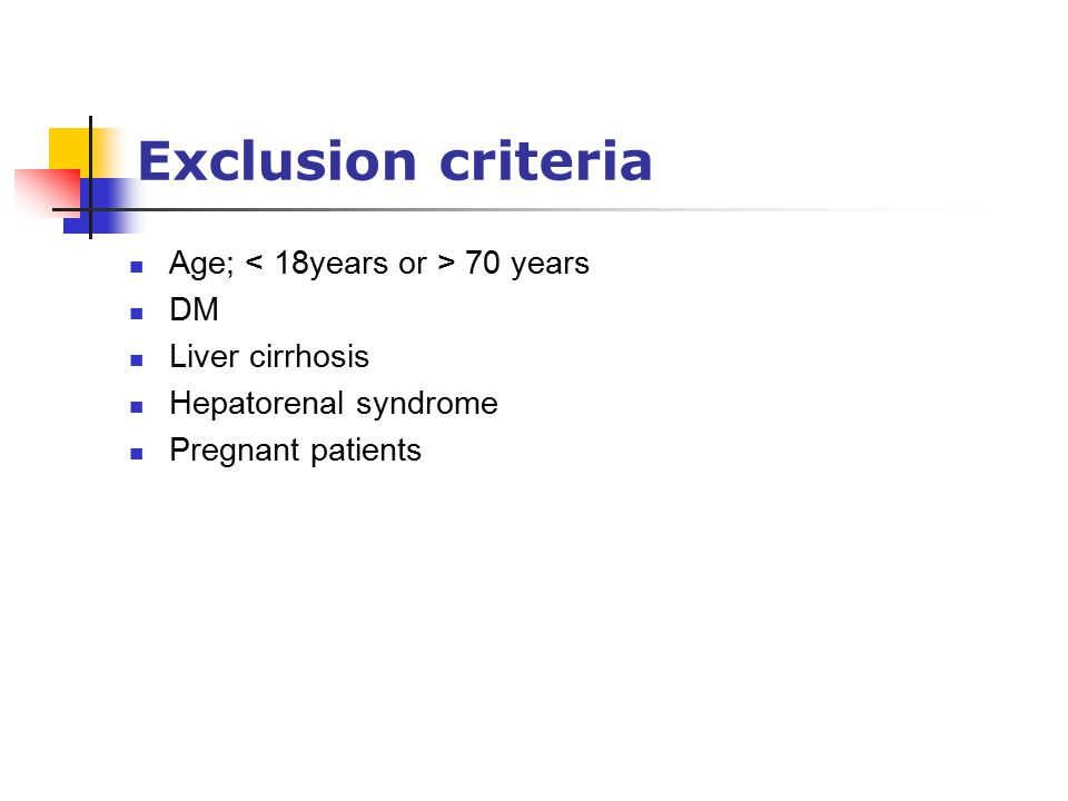 Exclusion criteria Age; 70 years DM Liver cirrhosis Hepatorenal syndrome Pregnant patients